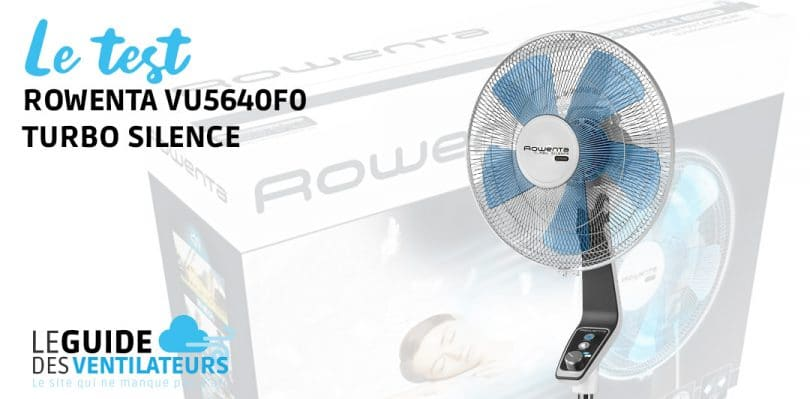 ventilateur rowenta vu5640f0 turbo silence notre test et avis. Black Bedroom Furniture Sets. Home Design Ideas